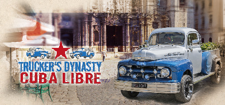 Trucker's Dynasty Cuba Libre Free Download